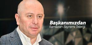 Başkanımız Hilmi Kulluk'tan Ramazan Bayramı Mesajı