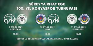 Süreyya Rıfat Ege 100. Yıl Konyaspor Turnuvası'na ev sahipliği yapıyoruz